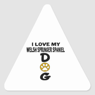 I Love My Welsh Springer Spaniel Dog Designs Triangle Sticker