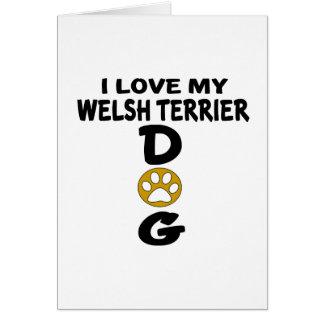 I Love My Welsh Terrier Dog Designs Card