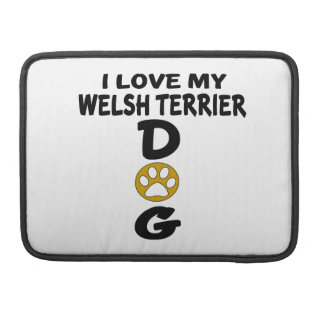 I Love My Welsh Terrier Dog Designs Sleeve For MacBooks