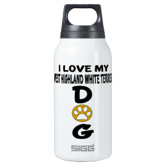 I Love My West Highland White Terrier Dog Designs Insulated Water Bottle