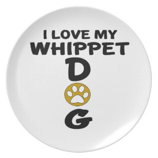 I Love My Whippet Dog Designs Dinner Plate
