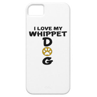 I Love My Whippet Dog Designs iPhone 5 Cover