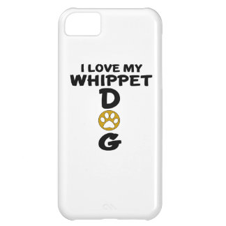 I Love My Whippet Dog Designs iPhone 5C Covers