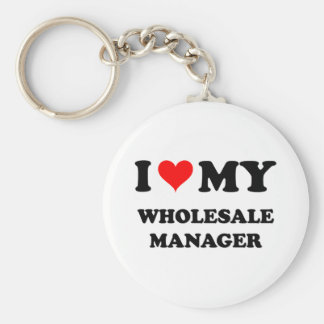 I Love My Wholesale Manager Key Chains