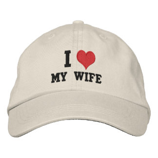 """""""I Love My Wife"""" Embroidered Hat"""