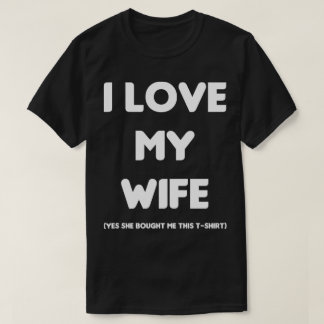 I Love My Wife Funny T-Shirt