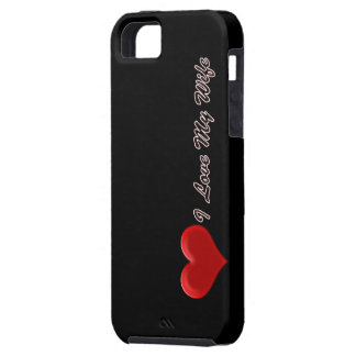 I Love My Wife iPhone 5 Case