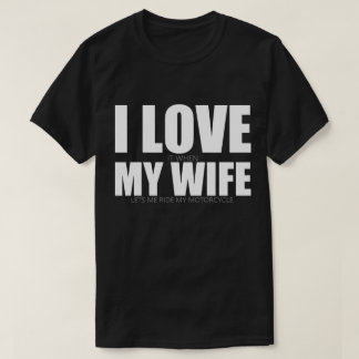 I Love My Wife TShirt