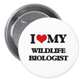I love my Wildlife Biologist Pinback Button