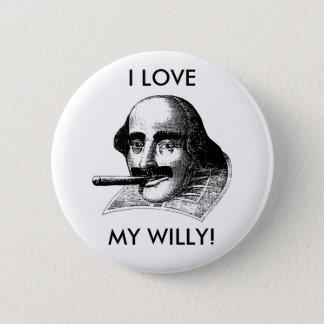 I LOVE MY WILLY! 2 INCH ROUND BUTTON