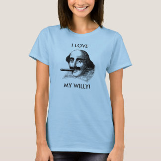 I LOVE MY WILLY! T-Shirt