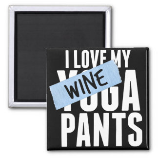 I Love My Wine (I mean) Yoga Pants Magnet