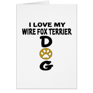 I Love My Wire Fox Terrier Dog Designs Card
