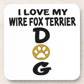 I Love My Wire Fox Terrier Dog Designs Coasters