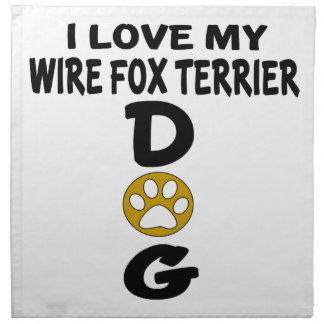 I Love My Wire Fox Terrier Dog Designs Napkin