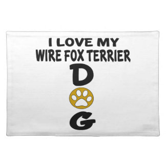 I Love My Wire Fox Terrier Dog Designs Placemats