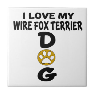 I Love My Wire Fox Terrier Dog Designs Tiles
