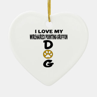 I Love My Wirehaired Pointing Griffon Dog Designs Ceramic Heart Ornament