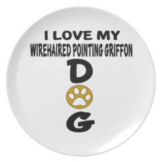 I Love My Wirehaired Pointing Griffon Dog Designs Dinner Plates