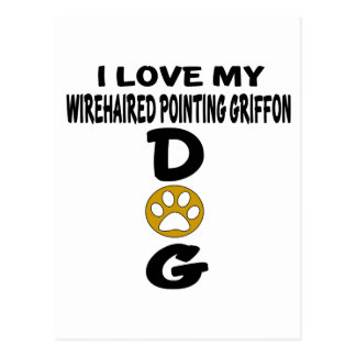 I Love My Wirehaired Pointing Griffon Dog Designs Postcard
