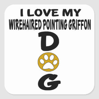 I Love My Wirehaired Pointing Griffon Dog Designs Square Sticker