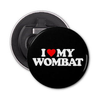 I LOVE MY WOMBAT BOTTLE OPENER