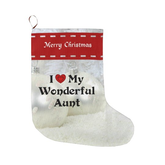 I Love My Wonderful Aunt, White Christmas Large Christmas Stocking