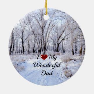I Love My Wonderful Dad - Snowy Winter Day Ceramic Ornament
