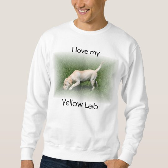 I love my Yellow Lab Sweatshirt