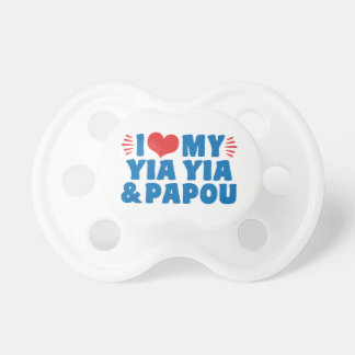 I Love My Yia Yia and Papou Baby Pacifiers