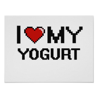 I Love My Yogurt Digital design Poster
