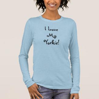 I Love My Yorkie! Long Sleeve T-Shirt
