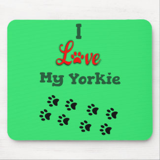 I Love My Yorkie Mousepad