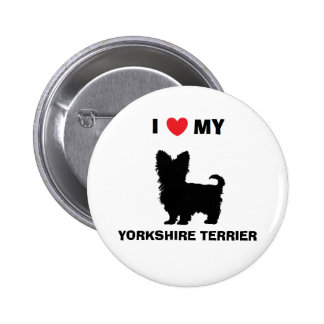 """I Love My Yorkshire Terrier"" Button"