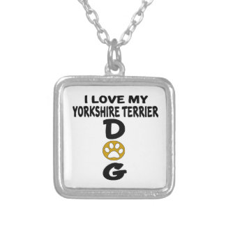 I Love My Yorkshire Terrier Dog Designs Silver Plated Necklace