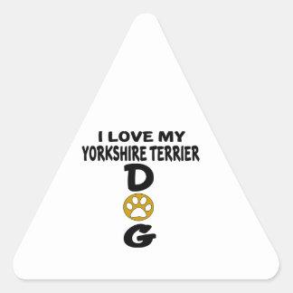 I Love My Yorkshire Terrier Dog Designs Triangle Sticker