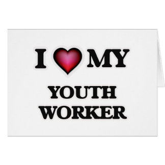 I love my Youth Worker Card