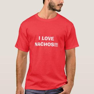 I LOVE NACHOS!!! T-Shirt