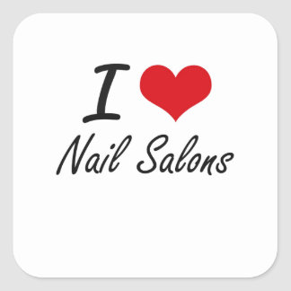 I Love Nail Salons Square Sticker