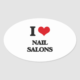 I Love Nail Salons Oval Stickers