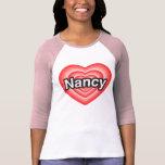 I love Nancy. I love you Nancy. Heart T Shirts