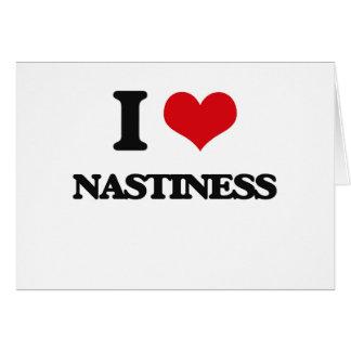I Love Nastiness Card