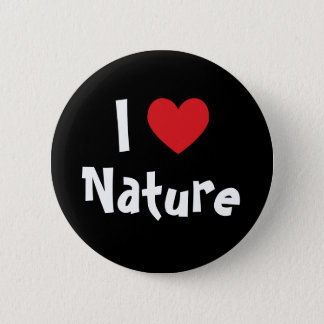 I Love Nature 2 Inch Round Button