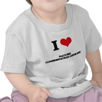I love Nature Conservation Officers T-shirts