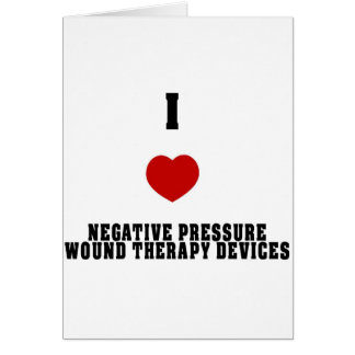 I Love Negative Pressure Wound Therapy Devices Card