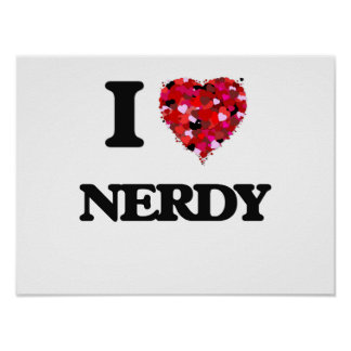 I Love Nerdy Poster