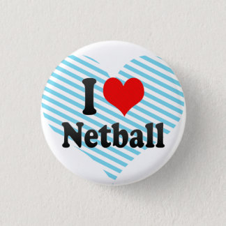 I love Netball 1 Inch Round Button