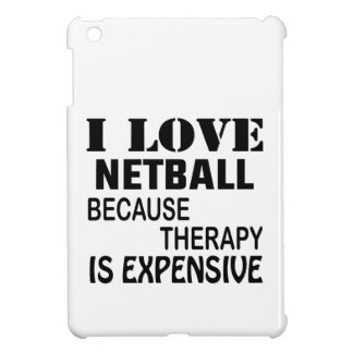 I Love Netball Because Therapy Is Expensive iPad Mini Covers