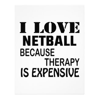 I Love Netball Because Therapy Is Expensive Letterhead
