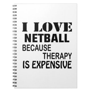 I Love Netball Because Therapy Is Expensive Notebook